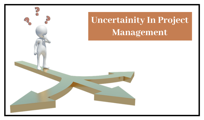 Uncertainty In Project Management